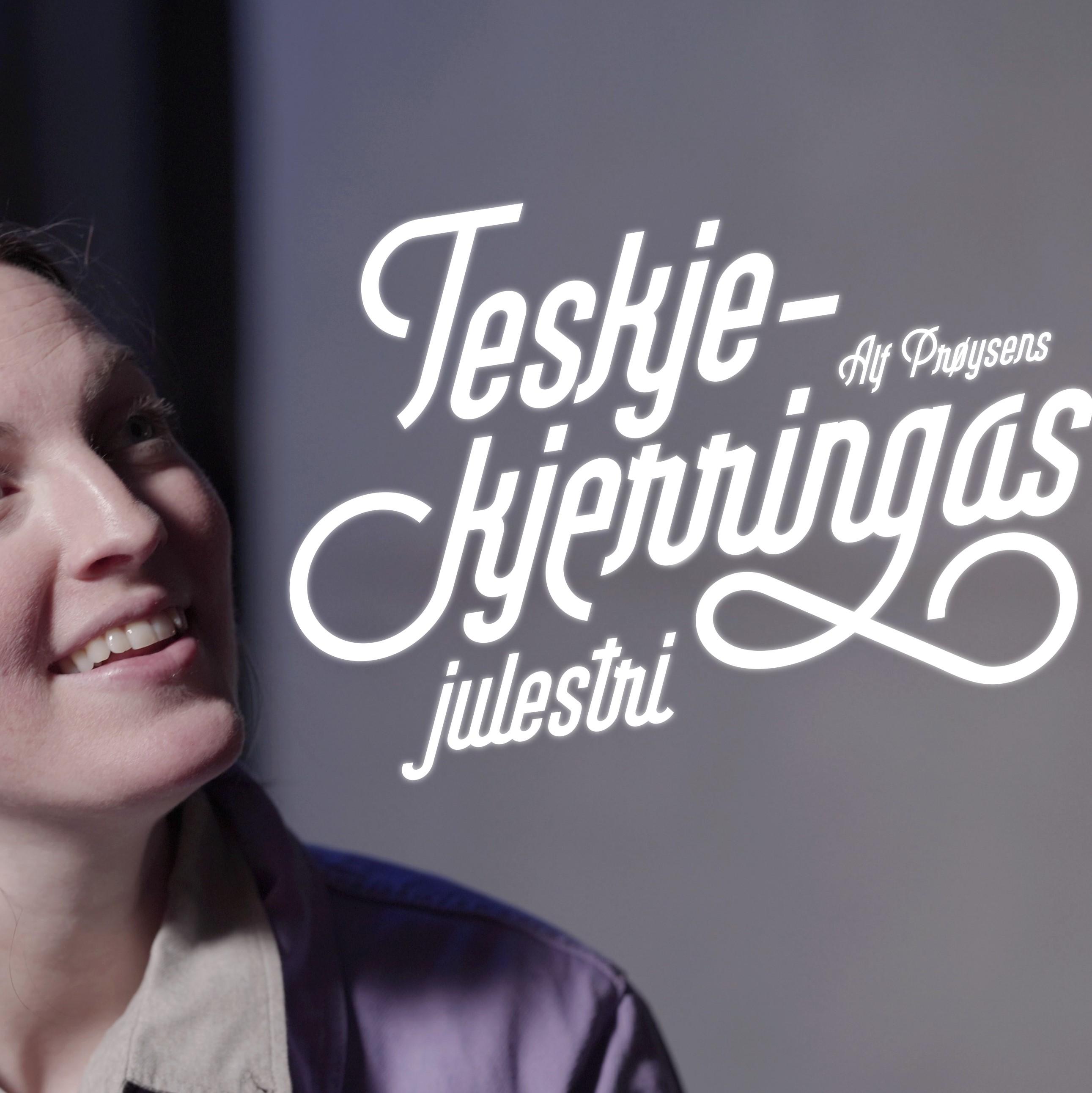 Turnéteatret i Trøndelag: TESKJEKJERRINGAS JULESTRI (UTSOLGT)